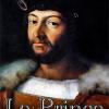 Le Prince, Machiavel – Science politique ou science politicienne ?